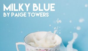 Milky Blue, by Paige Towers