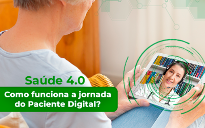 Saúde 4.0: Como funciona a jornada do Paciente Digital?