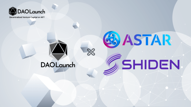 Astar / Shiden Network Builders Programに採択されたDAOLaunch