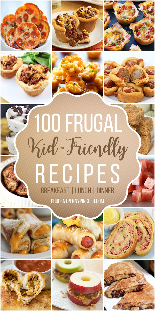 120 Frugal Kid Friendly Recipes Prudent Penny Pincher