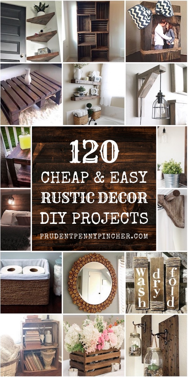 120 Cheap And Easy Rustic Diy Home Decor Prudent Penny Pincher