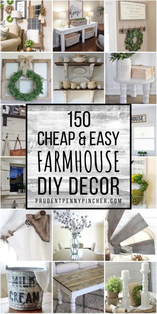 150 Cheap and Easy DIY Farmhouse Decor Ideas