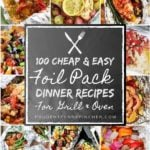 100 Cheap and Easy Foil Packet Meals