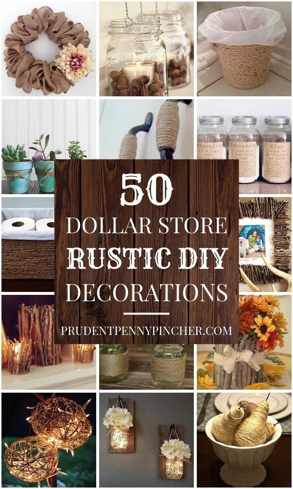 50 Dollar Store Rustic DIY Home Decor Ideas