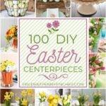 100 Best DIY Easter Centerpieces