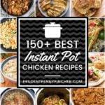 150 Best Instant Pot Chicken Recipes