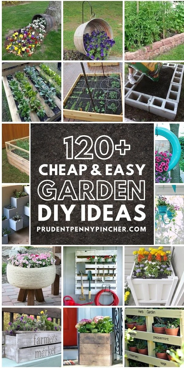120 Cheap And Easy Diy Garden Ideas Prudent Penny Pincher