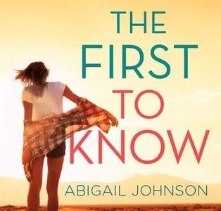 The First to Know by Abigail Johnson