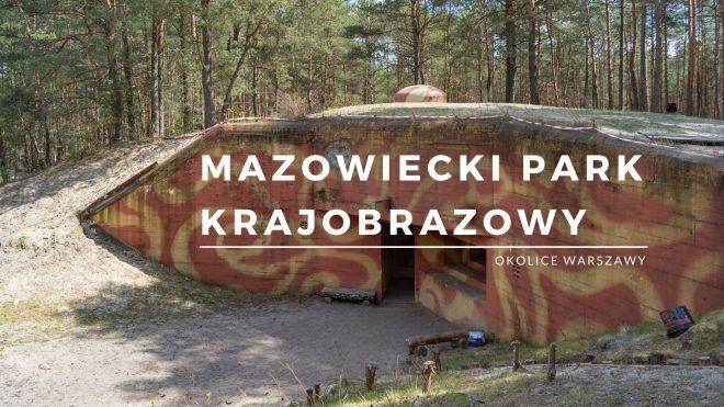 mazowiecki park krajobrazowy - ciekawe miejsca okolice warszawy