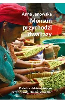 monsun-przychodzi-dwa-razy-podroz-szlakiem-pieprzu-przez-karele-oman-i-zanzibar