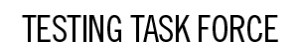 Testing Taskforce Call to Action!