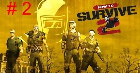 How to Survive 2- Выживалка #2