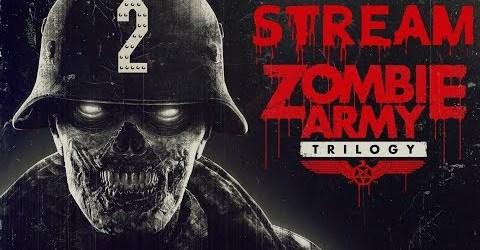 Zombie Army Trilogy  — Stream 2 #AgentJoe