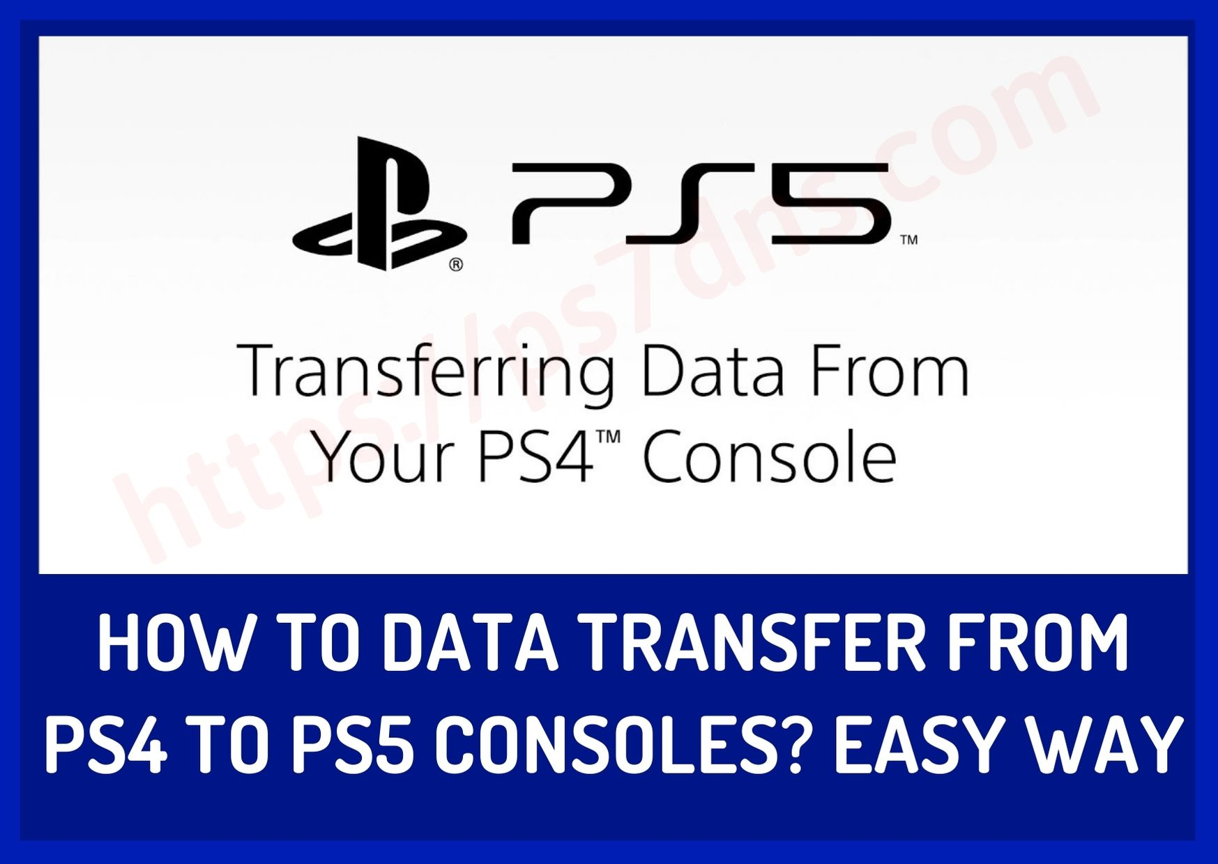 How to Data Transfer from PS4 to PS5 Consoles? Easy Way