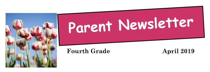 Fourth Grade Parent Newsletter April 2019
