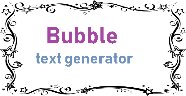 Bubble text generator