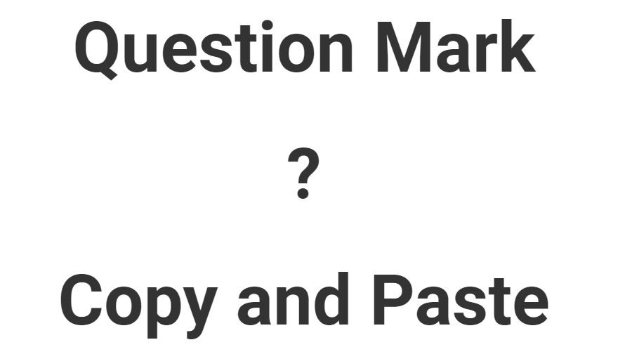 Question Mark Copy and Paste