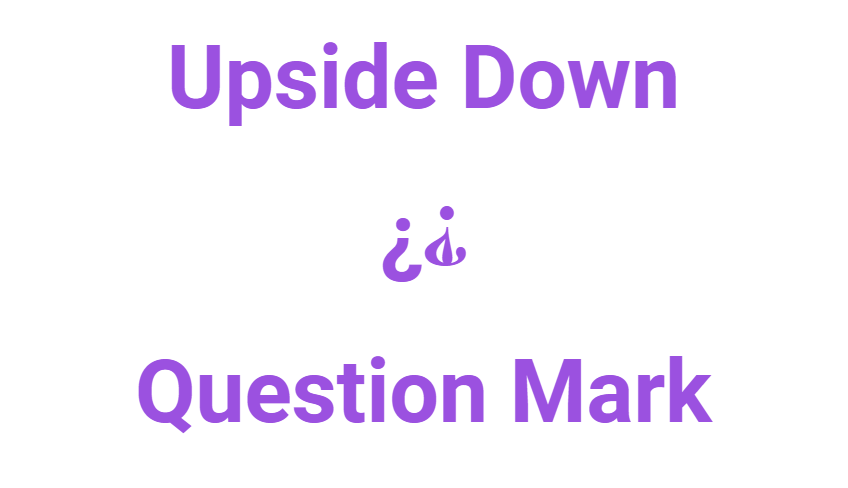 Upside Down Question Mark Copy and Paste
