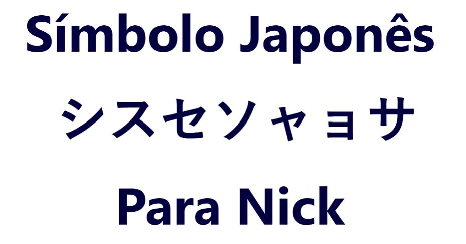 Símbolo Japonês Para Nick
