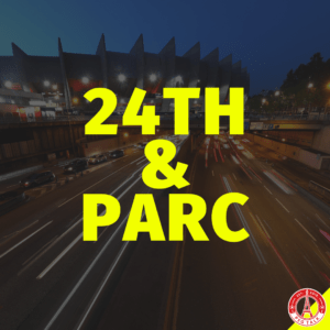 24th and Parc Podcast