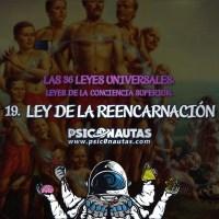 Las 36 Leyes Universales - 19. Ley de la Reencarnación.
