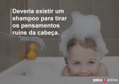 psico online shampoo para pensamentos ruins psicoonline