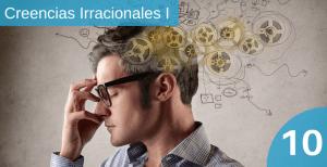 Creencias Irracionales (I)
