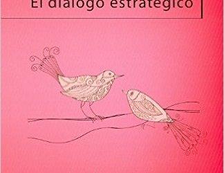 Diálogo Estratégico de Nardone. Qué es y cómo emplearlo
