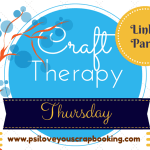 Craft Therapy Thursday Link Party #6