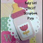 Cricut Baby Girl Scrapbook Page Idea