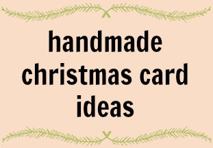 Handmade Christmas Cards Ideas