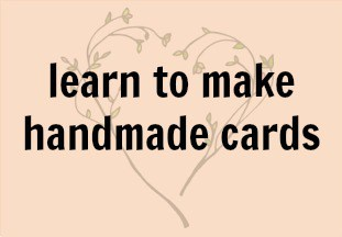 Learn to Make Handmade Cards
