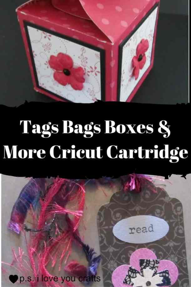 Tags Bags Boxes and More Cricut Cartridge - P S  I Love You