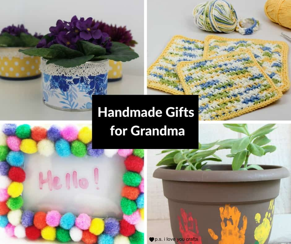 20 Handmade Gifts For Grandma P S I Love You Crafts