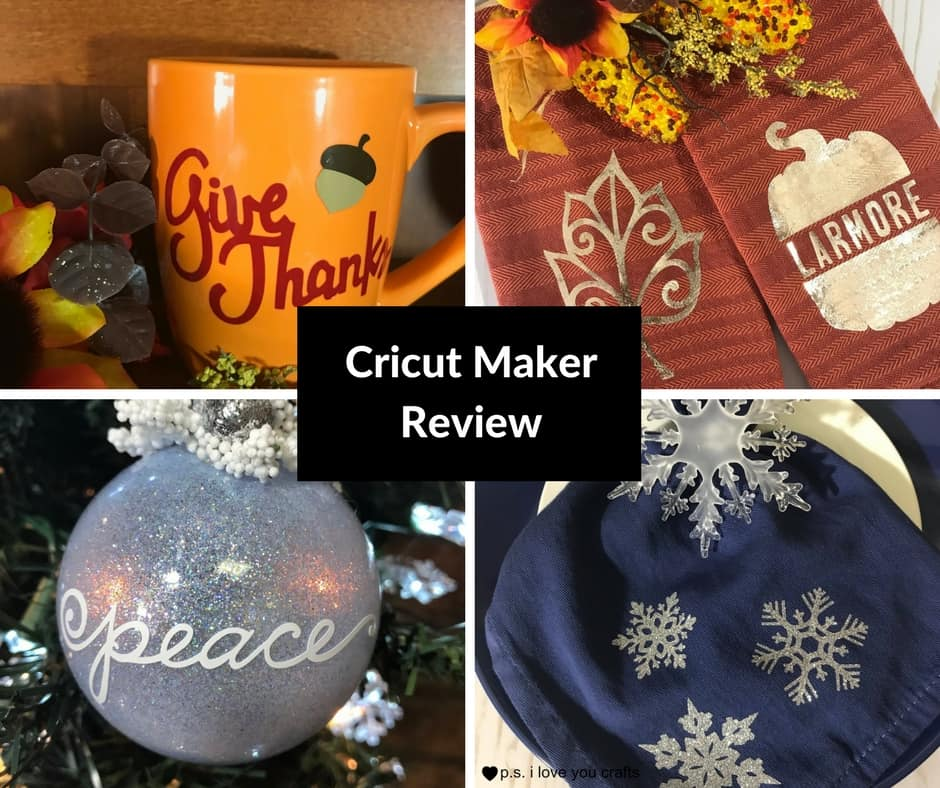 Cricut Maker Review - P S  I Love You Crafts
