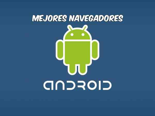 mejores navegadores android