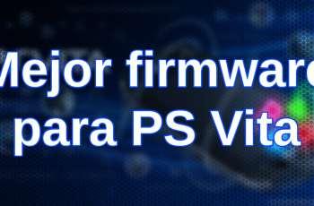 mejor firmware para PS Vita