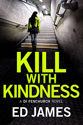 Kill With Kindness by Ed James