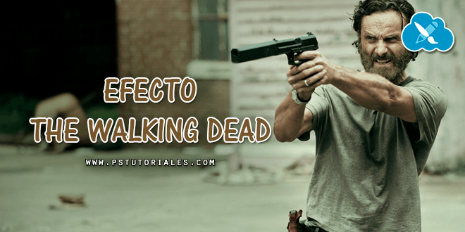 Efecto The Walking Dead Photoshop Tutorial