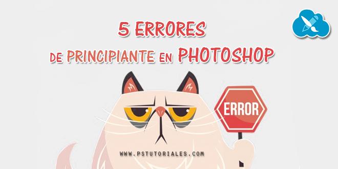 Los 5 errores más comunes en Photoshop