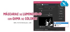 Máscaras de luminosidad con gama colores en Photoshop