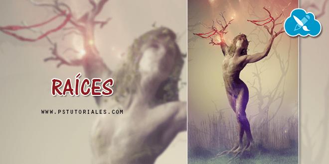 Raíces – Fotomanipulación de Photoshop