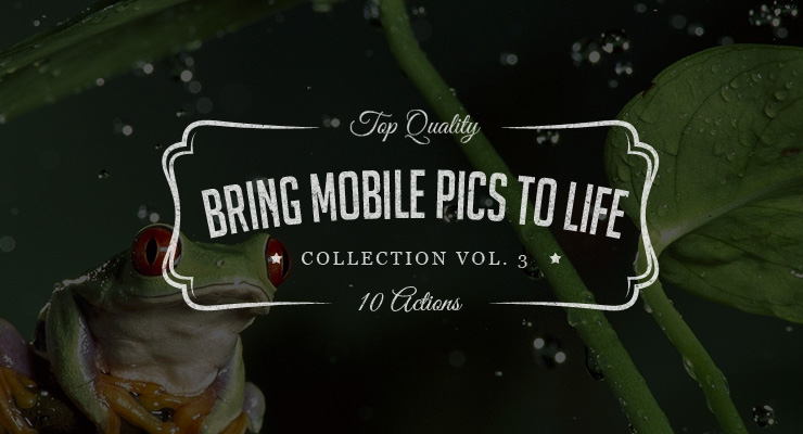 Bring Mobile Pics to Life – Photoshop Actions Set Vol.3