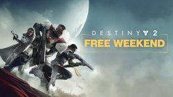 Destiny 2 Free Weekend