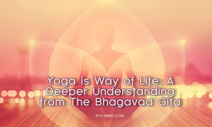 Yoga is Way of Life A Deeper Understanding from The Bhagavad Gita 2