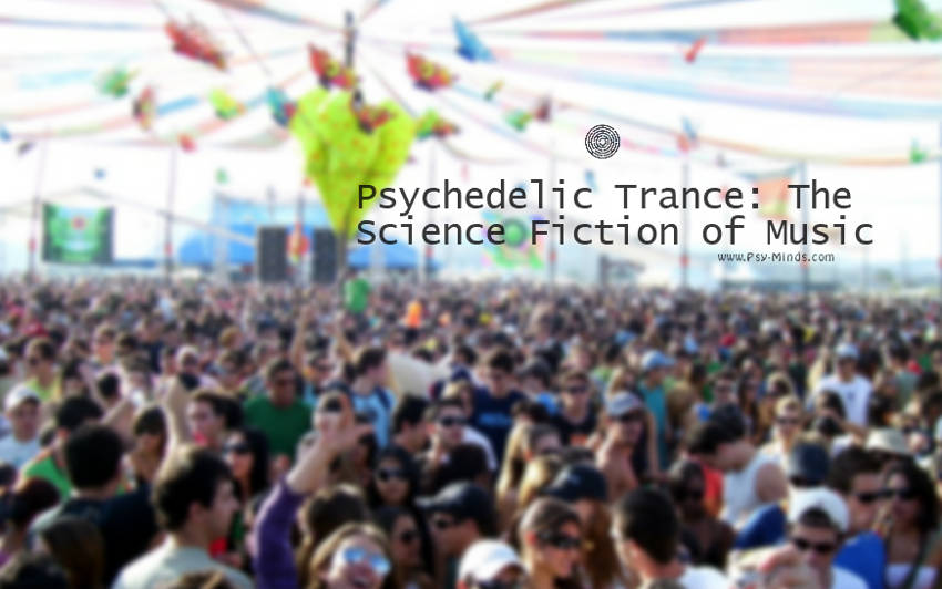 Psychedelic Trance The Science Fiction of Music