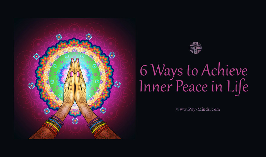 6 Ways to Achieve Inner Peace in Life
