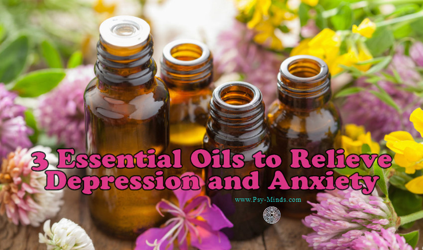 3 Essential Oils to Relieve Depression and Anxiety