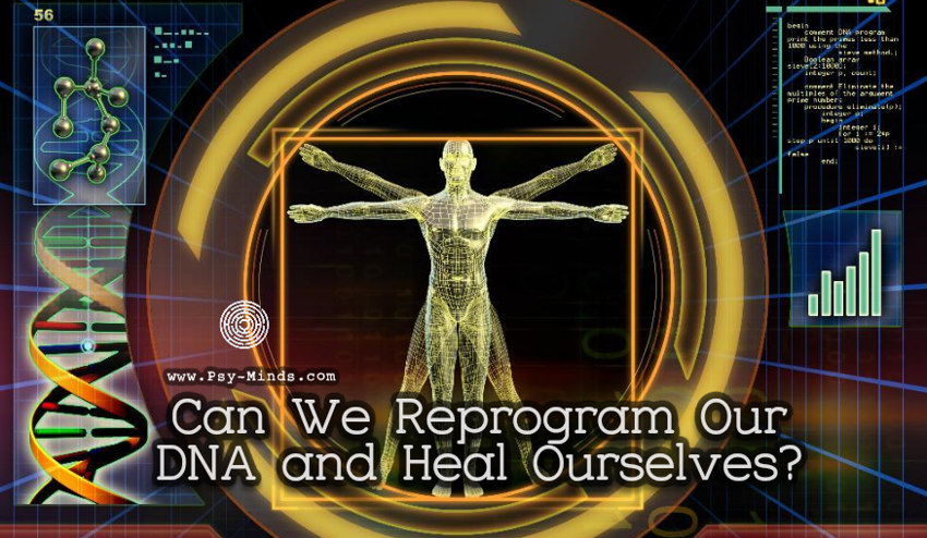 Can We Reprogram Our DNA and Heal Ourselves