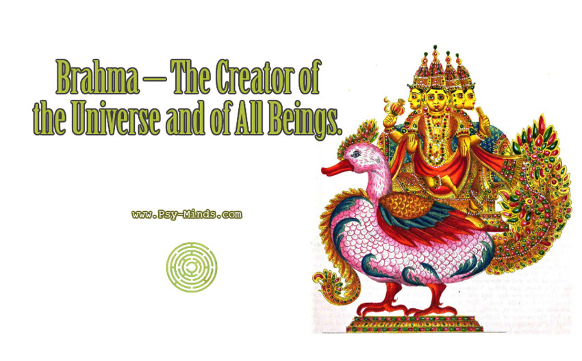 Brahma – The Creator of the Universe and of All Beings